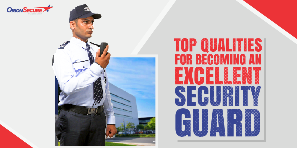 Top Qualities For Becoming an Excellent Security Guard